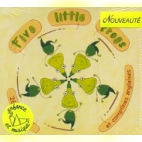Five littles frogs : 26 chansons et comptines anglaises