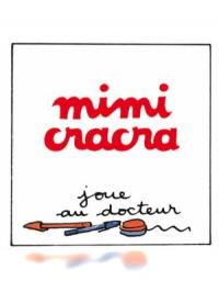 Mimi Cracra joue au docteur