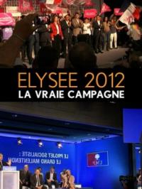 Elysée 2012, la vraie campagne