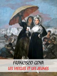 Enquête d'art: Les vieilles et les jeunes de Francisco Goya