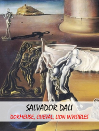 "Enquête d'art : Salvador Dali, ""Dormeuse, Cheval, Lion Invisibles"""