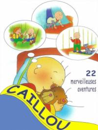 Caillou - 22 merveilleuses aventures