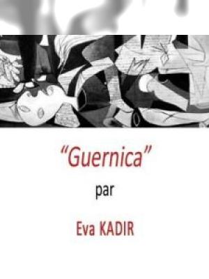 Guernica par Eva Kadir